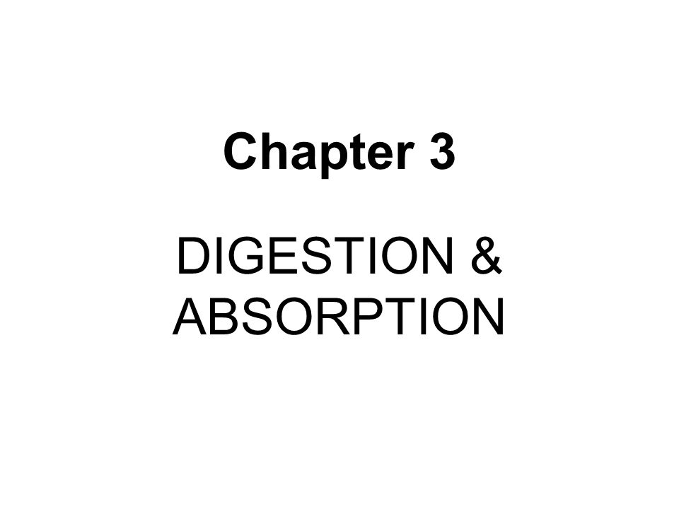 Chapter 3 DIGESTION & ABSORPTION