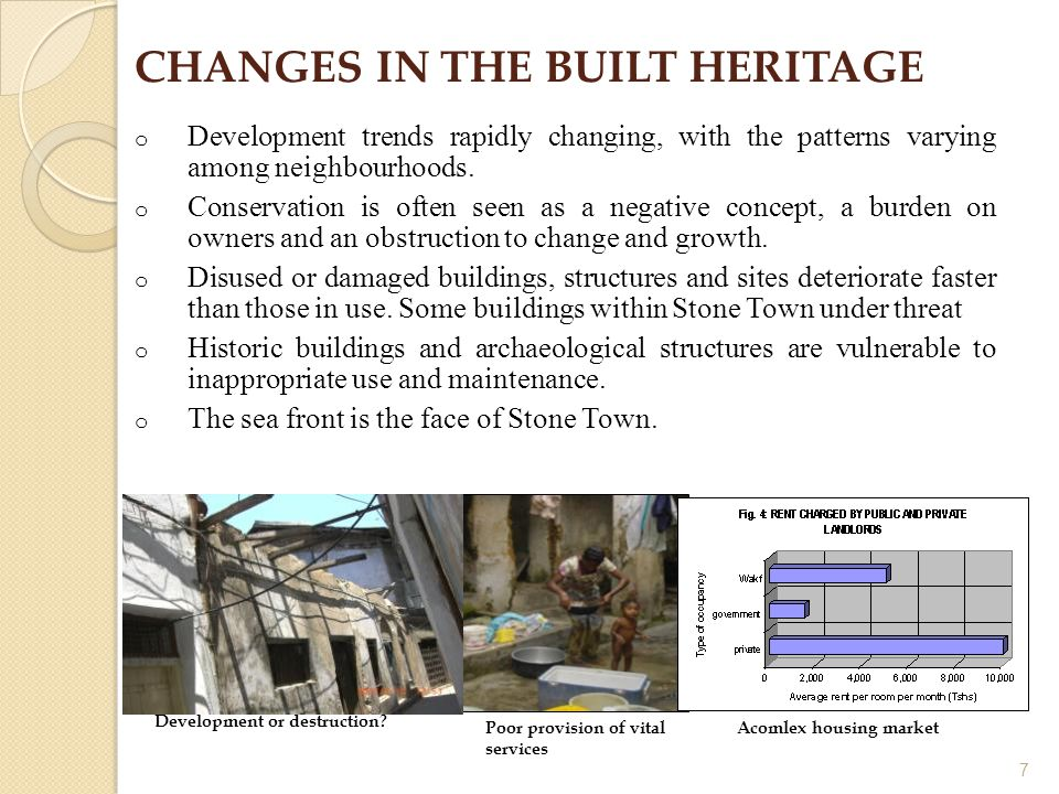 CHANGES IN THE BUILT HERITAGE o Development trends rapidly changing, with the patterns varying among neighbourhoods.