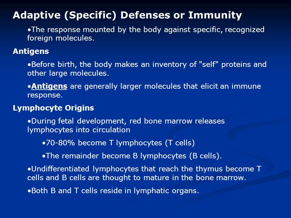 Adaptive (Specific) Defenses or Immunity The response mounted by the body against specific, recognized foreign molecules.
