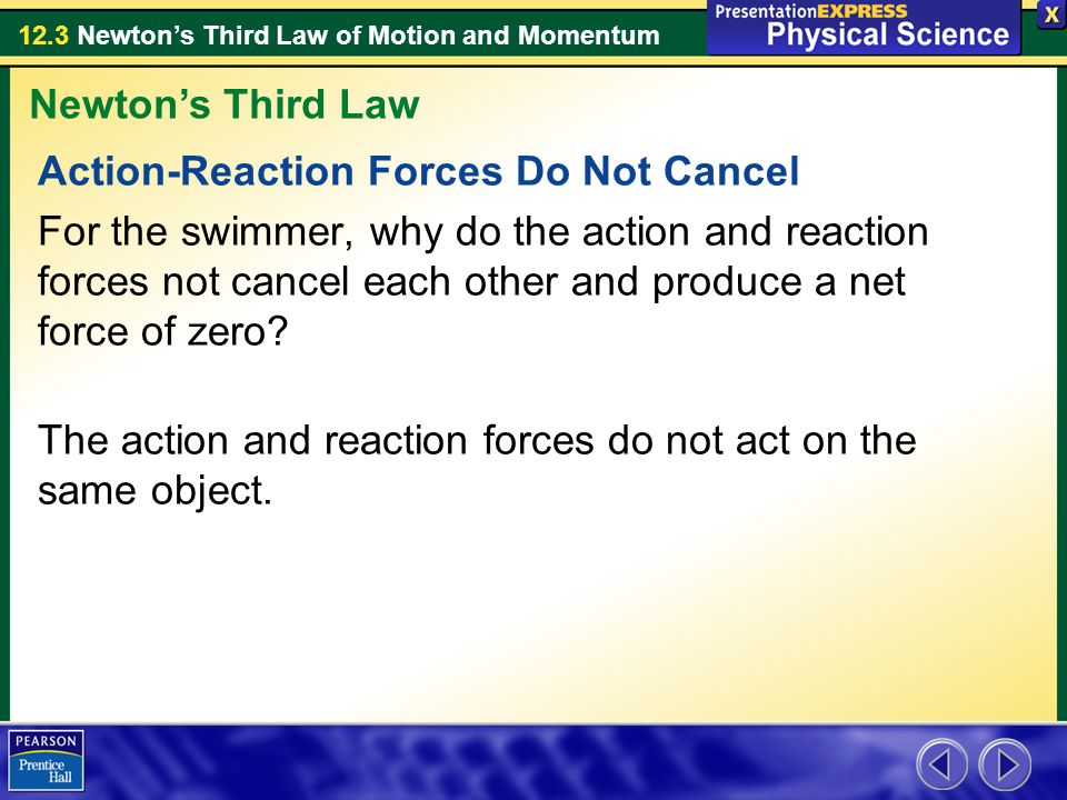 12.3 Newton's Third Law of Motion and Momentum What is needed for an object to have a large momentum.
