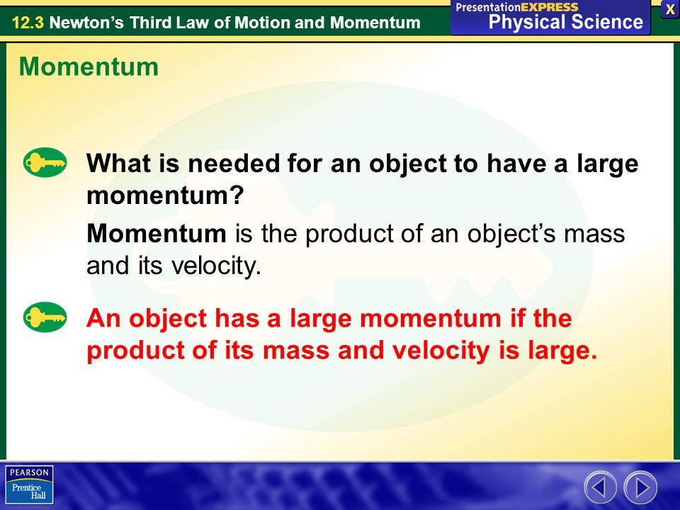12.3 Newton's Third Law of Motion and Momentum In each collision, the total momentum of the train cars does not change—momentum is conserved.