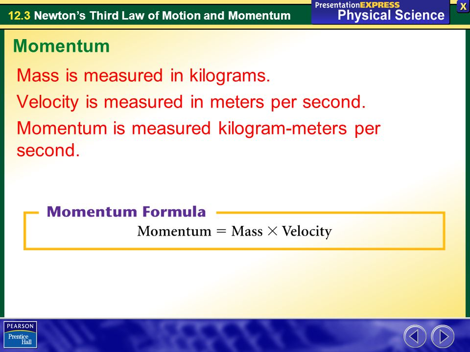 12.3 Newton's Third Law of Motion and Momentum 1.