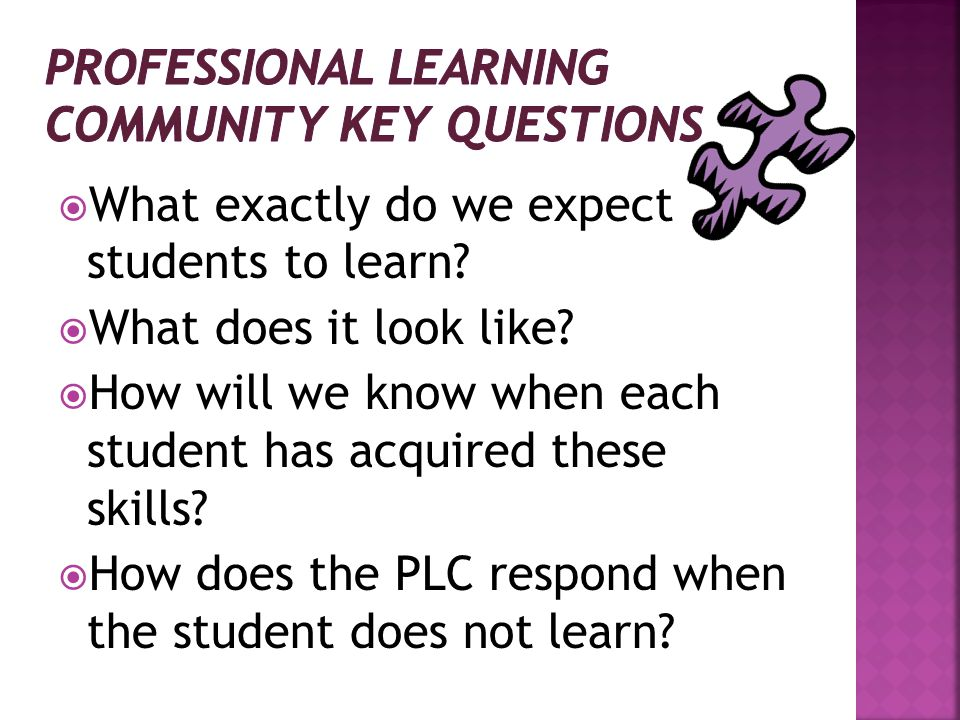  What exactly do we expect students to learn.  What does it look like.