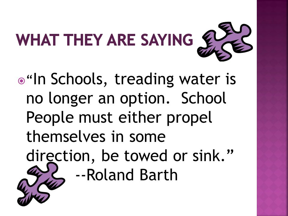  In Schools, treading water is no longer an option.