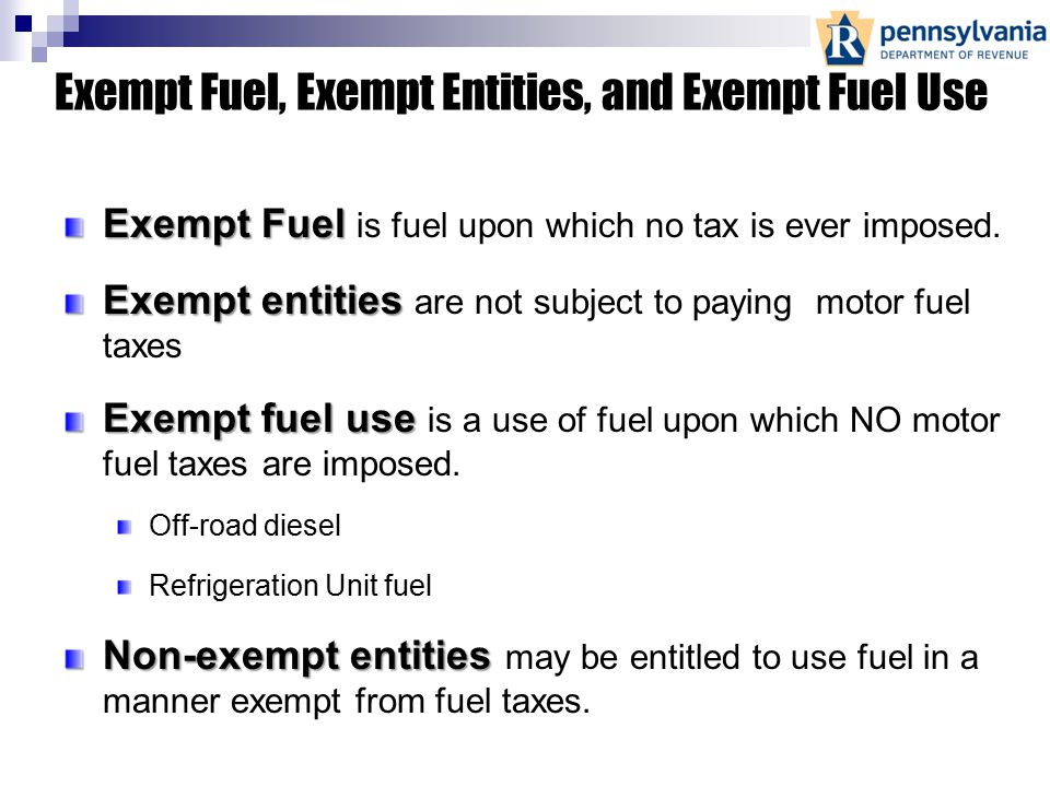 Alternative Fuels : Exempt Fuel Exempt Entity Exempt Use of Fuel