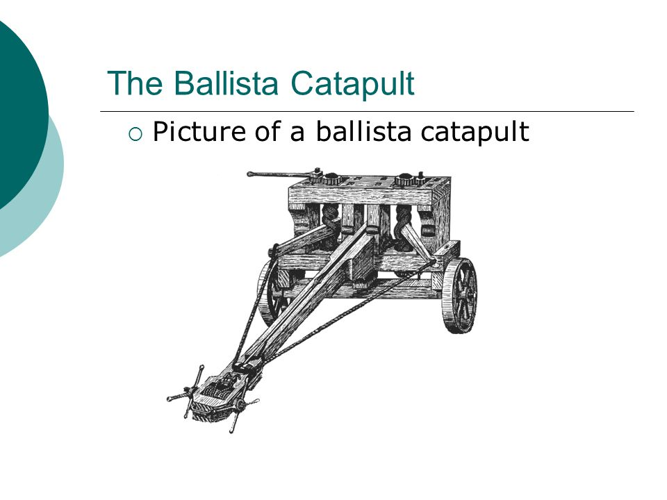 The Ballista Catapult  Picture of a ballista catapult