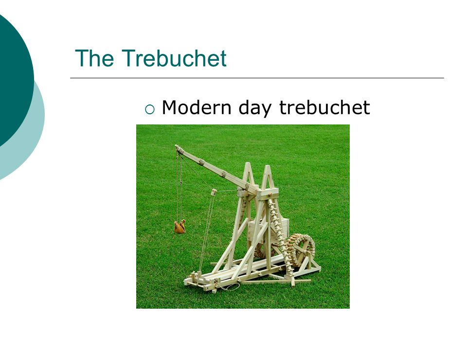 The Trebuchet  Modern day trebuchet