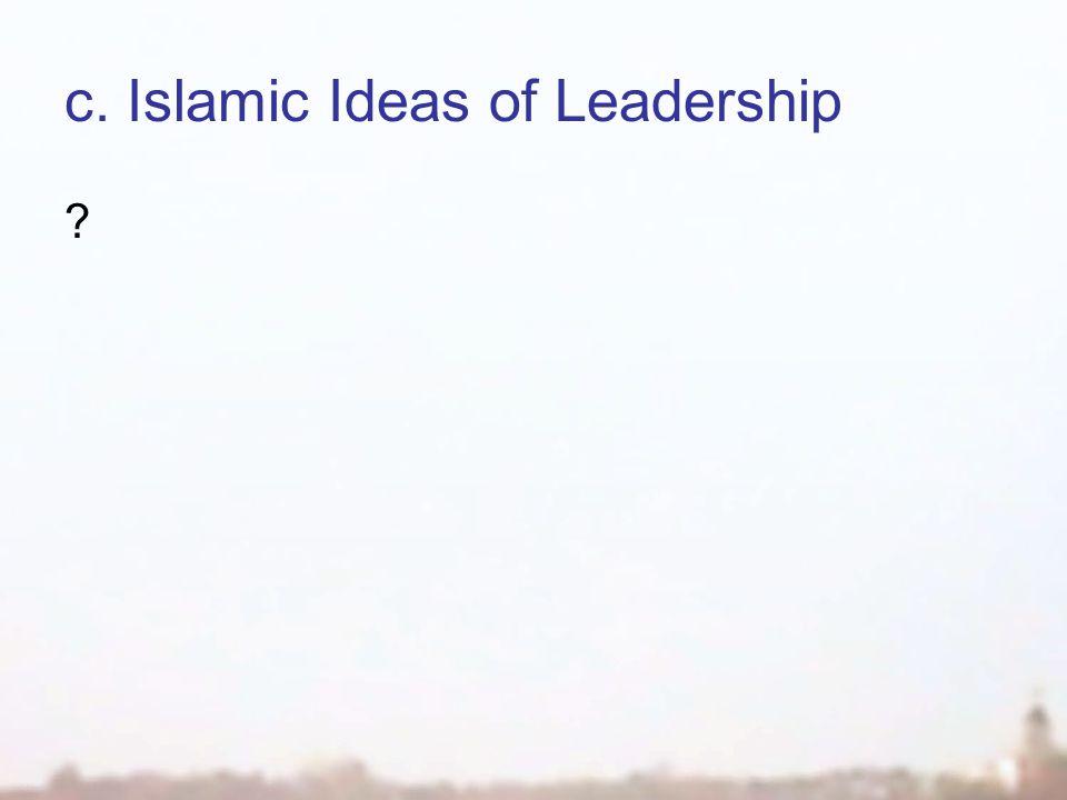 c.Islamic Ideas of Leadership