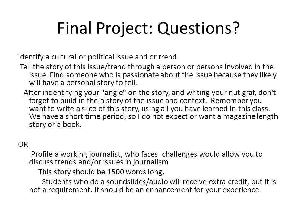 Final Project: Questions. Identify a cultural or political issue and or trend.