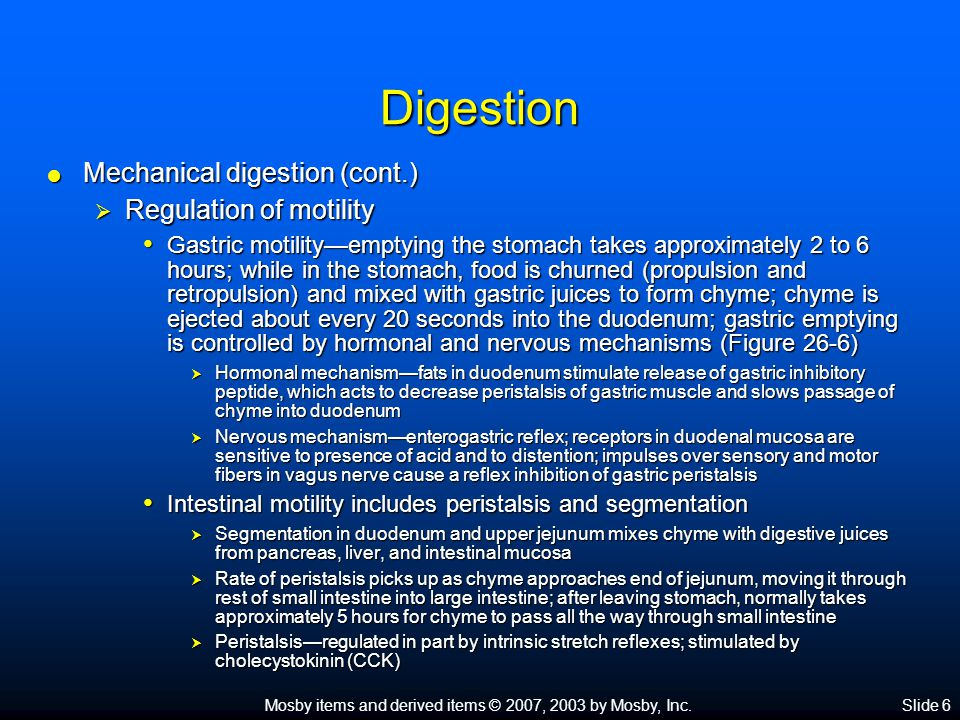 Mosby items and derived items © 2007, 2003 by Mosby, Inc.Slide 6 Digestion  Mechanical digestion (cont.)  Regulation of motility Gastric motility—em