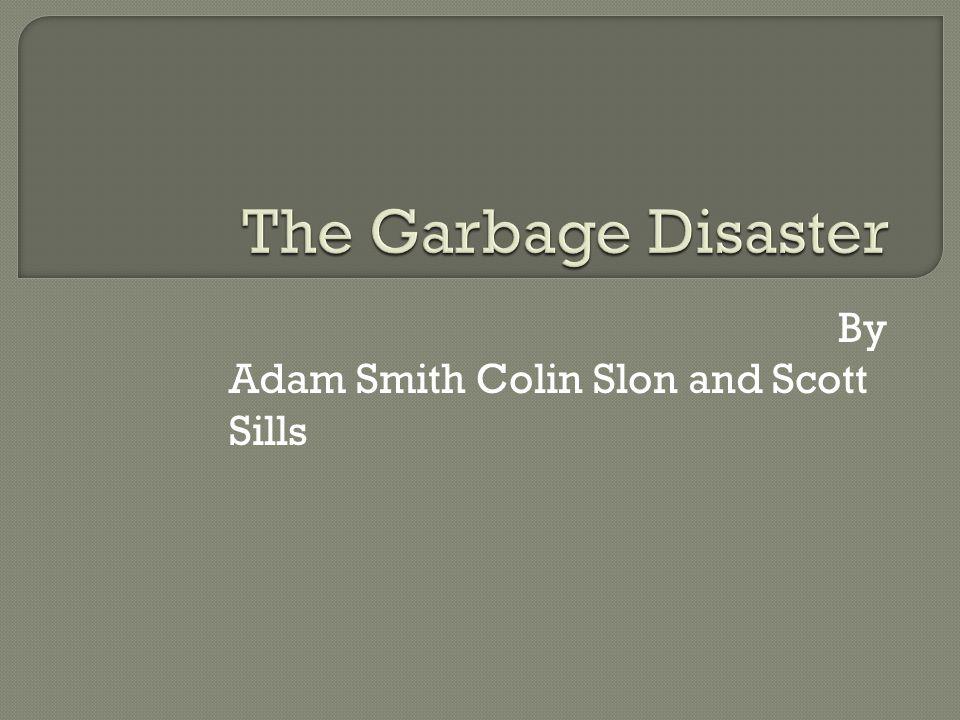 By Adam Smith Colin Slon and Scott Sills