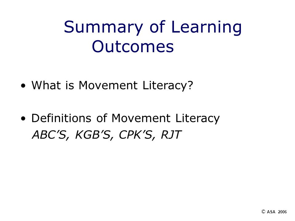 Summary of Learning Outcomes What is Movement Literacy.