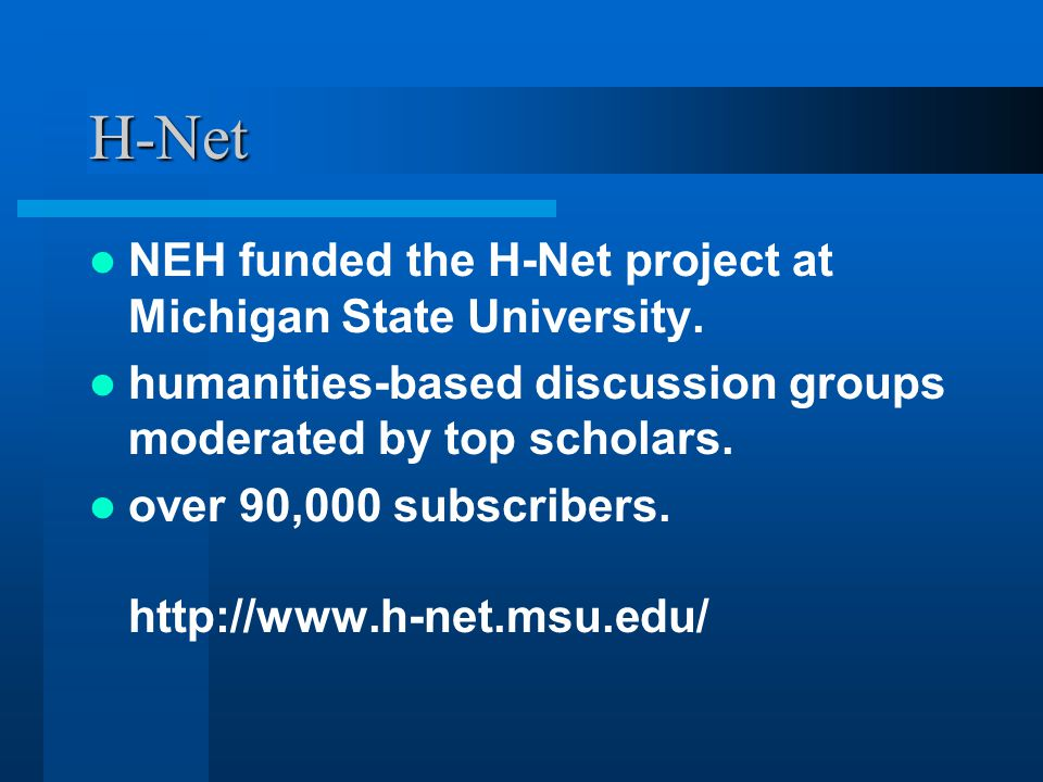 H-Net NEH funded the H-Net project at Michigan State University.