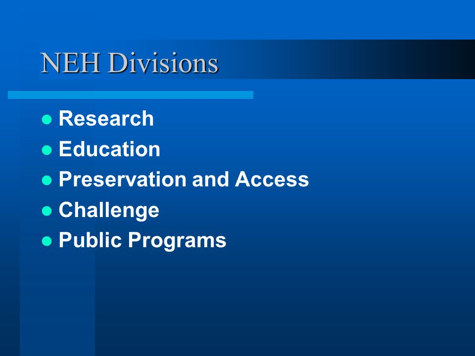 NEH Divisions Research Education Preservation and Access Challenge Public Programs