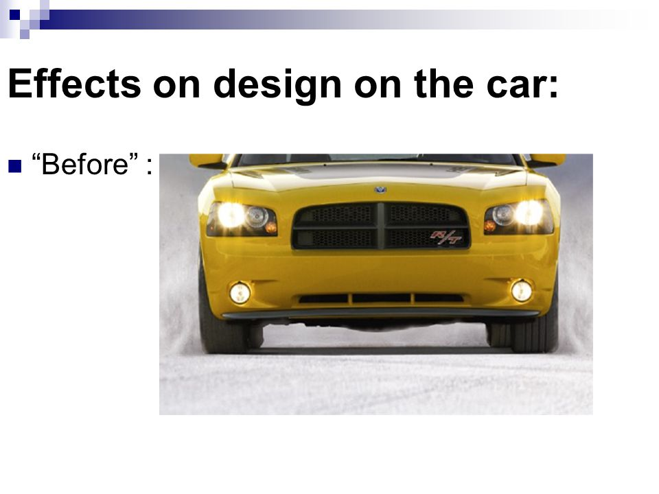 Effects on design on the car: Before :