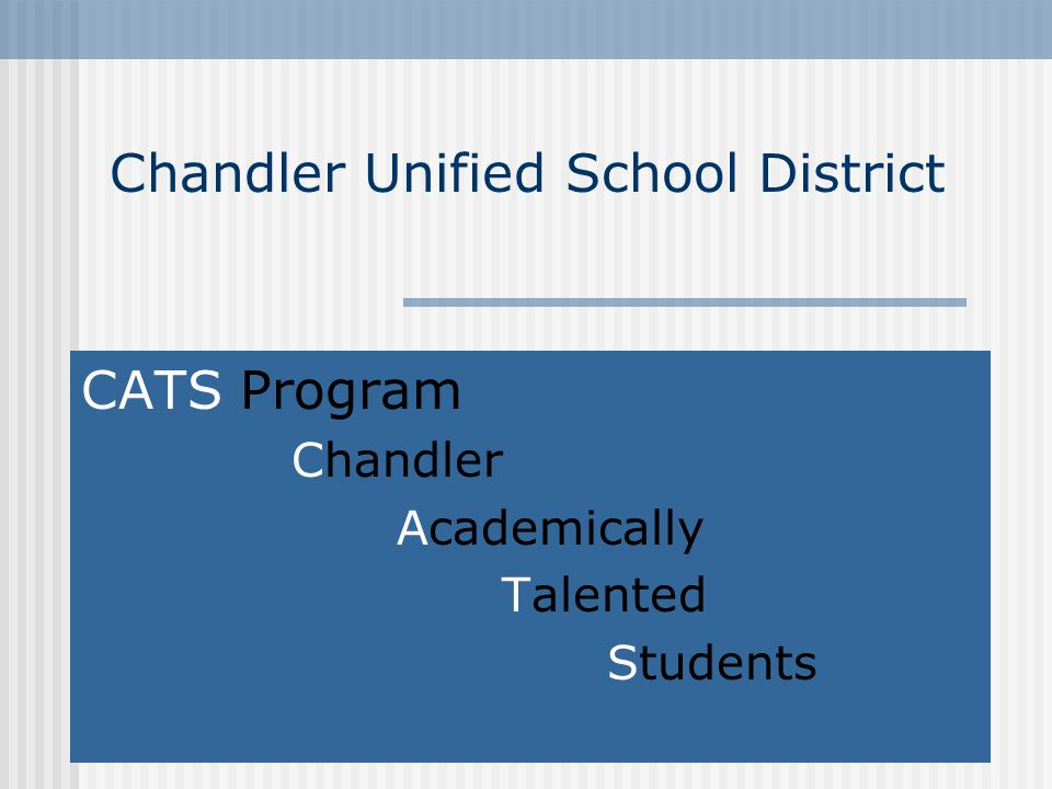 Chandler Unified School District CATS Program Chandler Academically Talented Students
