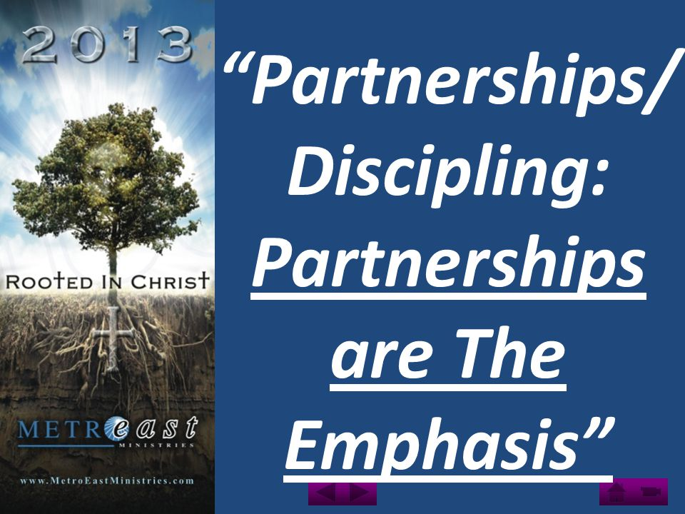 Partnerships/ Discipling: Partnerships are The Emphasis