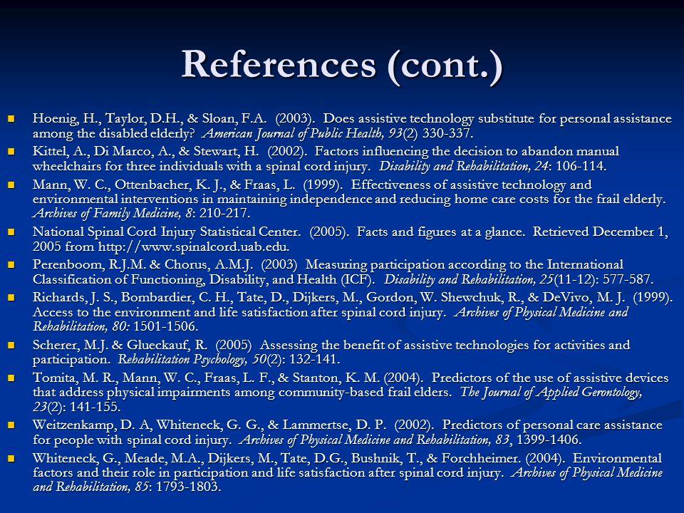 References (cont.) Hoenig, H., Taylor, D.H., & Sloan, F.A.