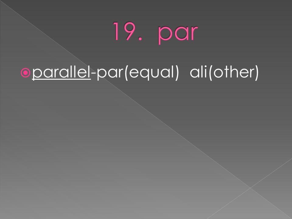  parallel-par(equal) ali(other)