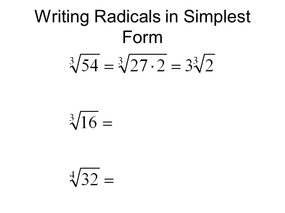 Writing Radicals in Simplest Form
