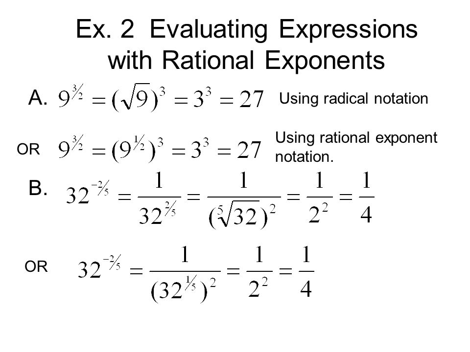 Ex. 2 Evaluating Expressions with Rational Exponents A.