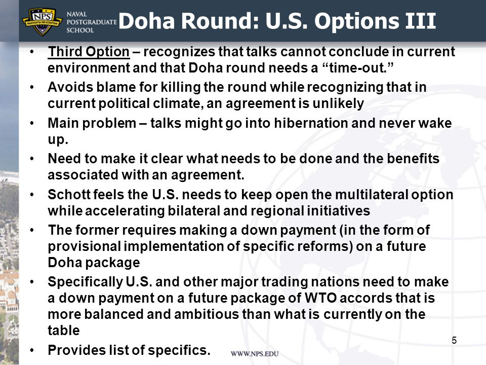 """Doha Round: U.S. Options III Third Option – recognizes that talks cannot conclude in current environment and that Doha round needs a """"time-out."""" Avoid"""