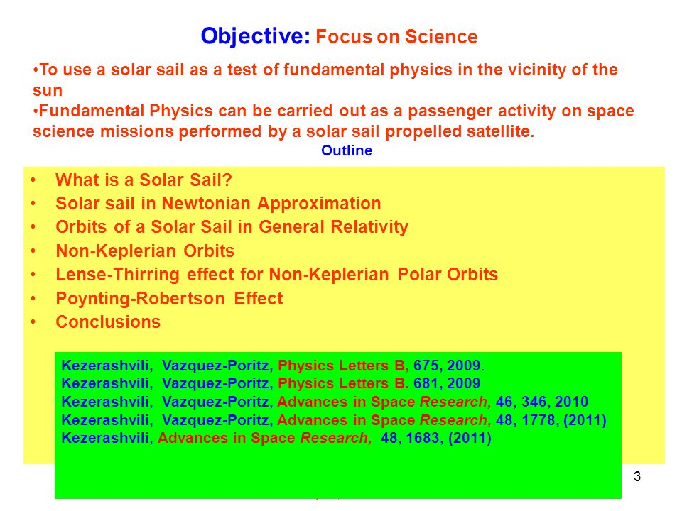 Heliocentric Bound Orbits Институт ядерной физики, Новосибирск, 15 июня 2012 Table lists the percentage decrease in the heliocentric distance after one year for a solar sail directly facing the sun and in a bound orbit at various initial distances from the sun.