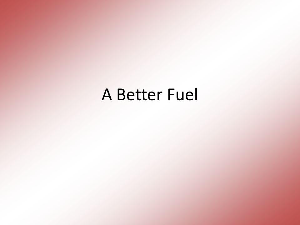 A Better Fuel