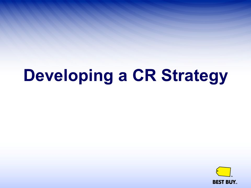 Developing a CR Strategy