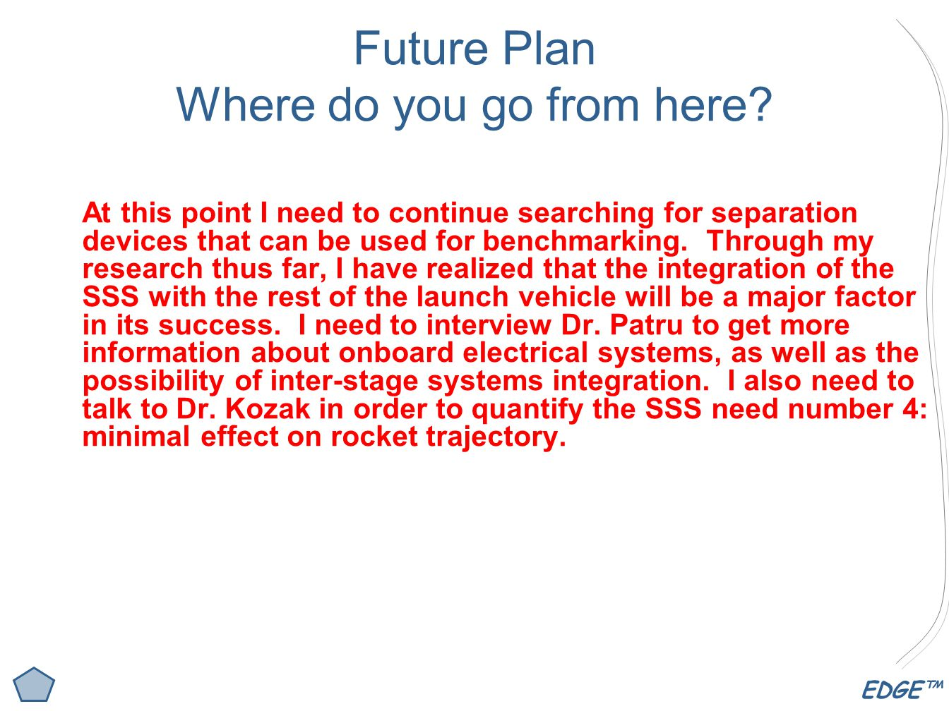 EDGE™ Future Plan Where do you go from here.