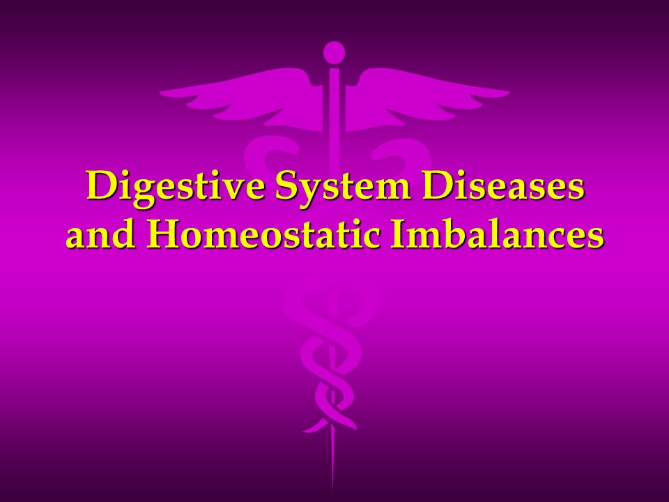Digestive System Diseases and Homeostatic Imbalances