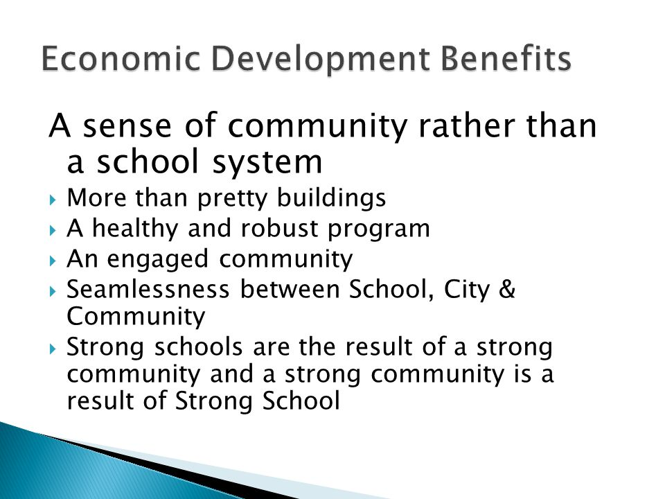 A sense of community rather than a school system  More than pretty buildings  A healthy and robust program  An engaged community  Seamlessness bet
