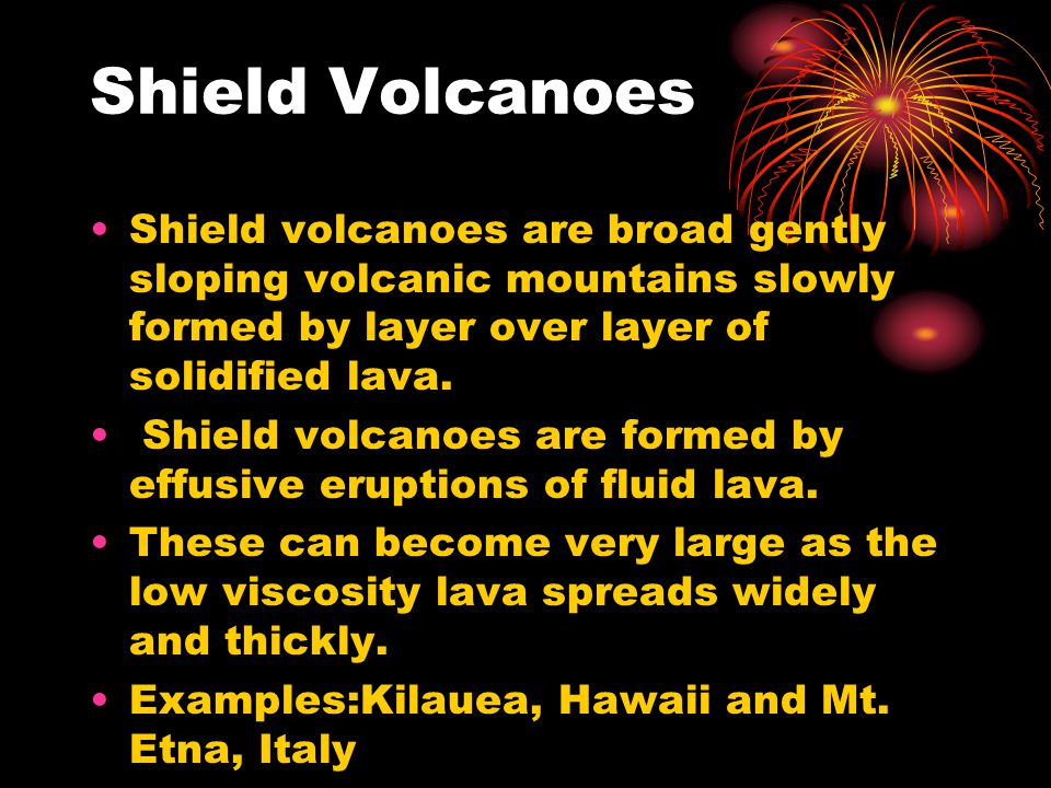Shield Volcanoes Shield volcanoes are broad gently sloping volcanic mountains slowly formed by layer over layer of solidified lava. Shield volcanoes a