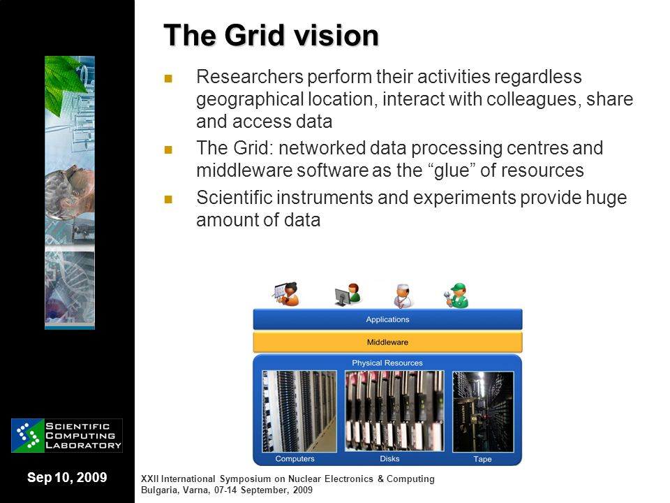 Sep 10, 2009 The Grid vision Researchers perform their activities regardless geographical location, interact with colleagues, share and access data Th
