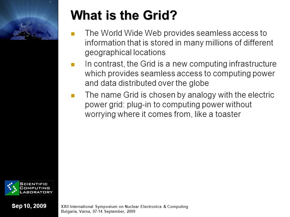 Sep 10, 2009 What is the Grid? The World Wide Web provides seamless access to information that is stored in many millions of different geographical lo
