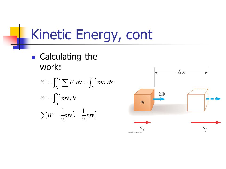 Kinetic Energy, cont Calculating the work: