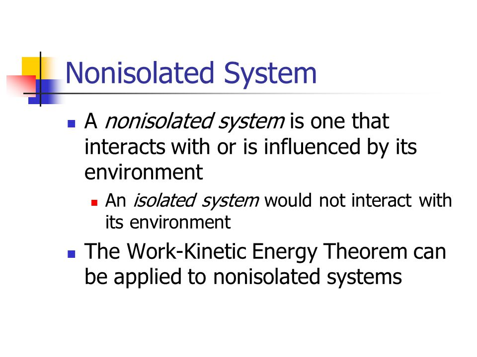 Nonisolated System A nonisolated system is one that interacts with or is influenced by its environment An isolated system would not interact with its