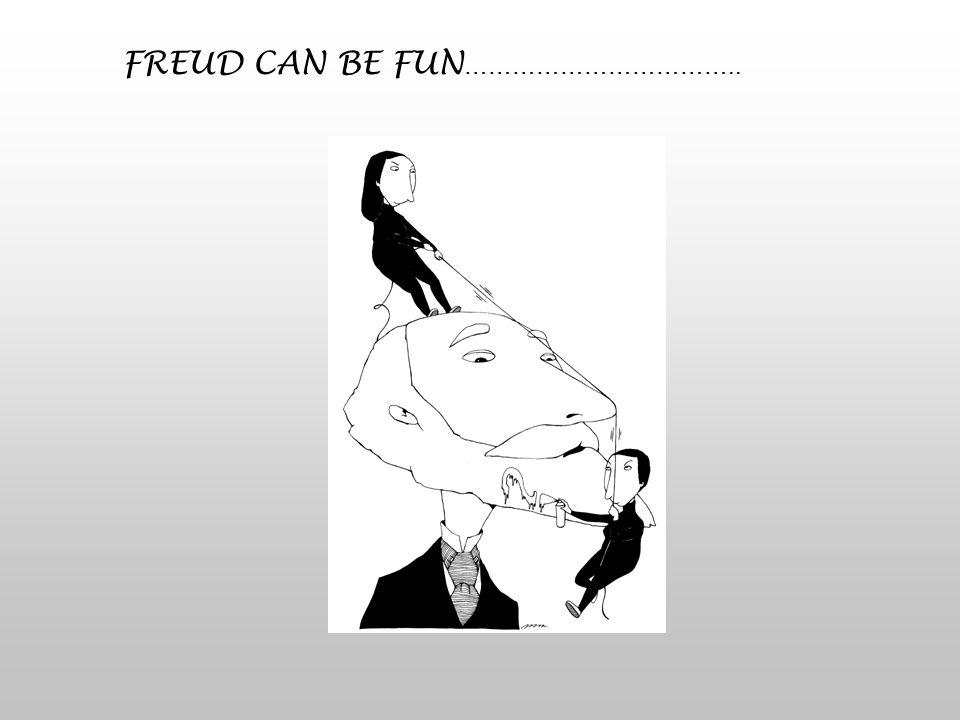 FREUD CAN BE FUN ……………………………..