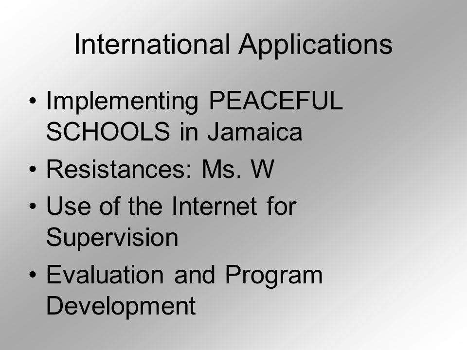 International Applications Implementing PEACEFUL SCHOOLS in Jamaica Resistances: Ms.