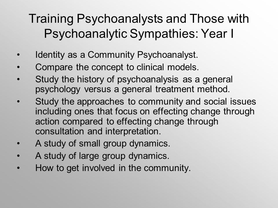 Training Psychoanalysts and Those with Psychoanalytic Sympathies: Year I Identity as a Community Psychoanalyst.