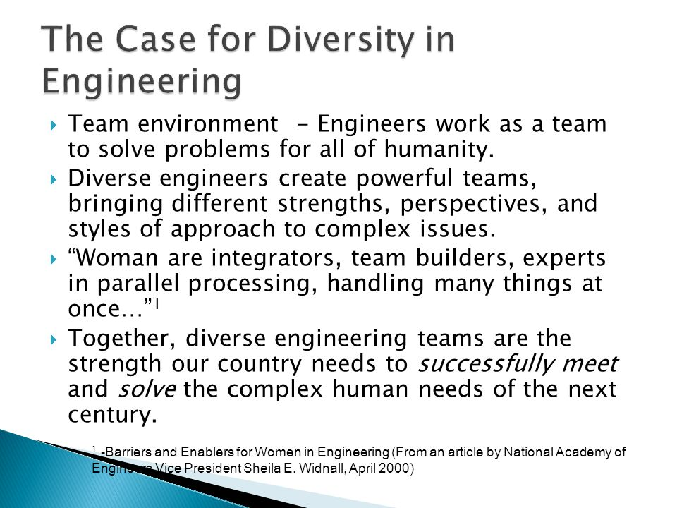  Team environment - Engineers work as a team to solve problems for all of humanity.