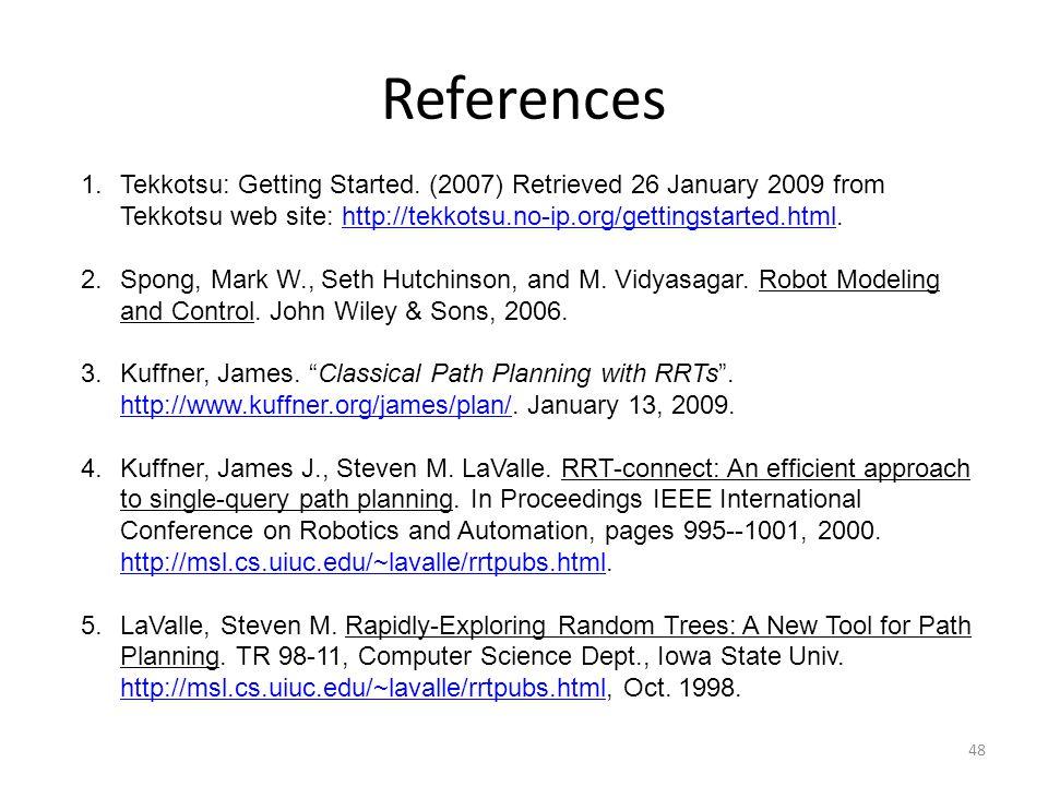 References 48 1.Tekkotsu: Getting Started.