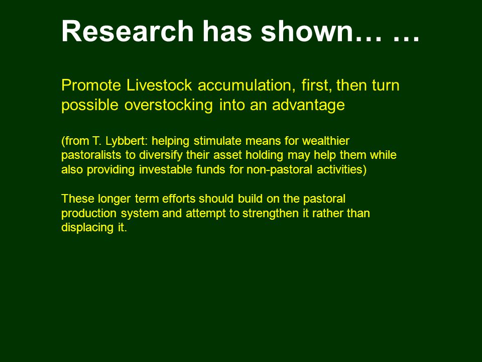 Research has shown… … Promote Livestock accumulation, first, then turn possible overstocking into an advantage (from T.