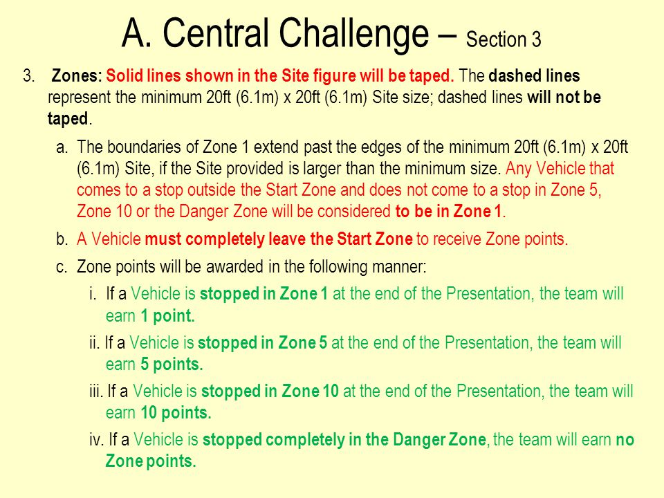 A. Central Challenge – Section 3 3. Zones: Solid lines shown in the Site figure will be taped.