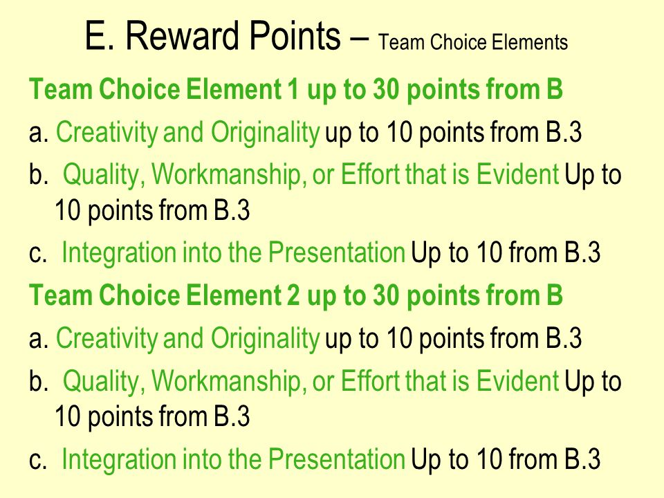 E. Reward Points – Team Choice Elements Team Choice Element 1 up to 30 points from B a.