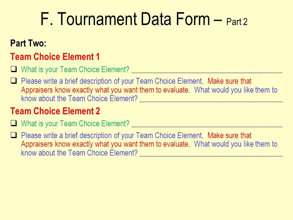 F. Tournament Data Form – Part 2 Part Two: Team Choice Element 1  What is your Team Choice Element? _________________________________________  Pleas