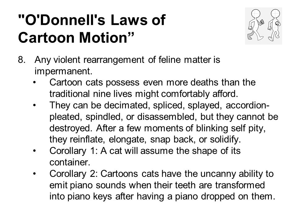 O Donnell s Laws of Cartoon Motion 9.Everything falls faster than an anvil.