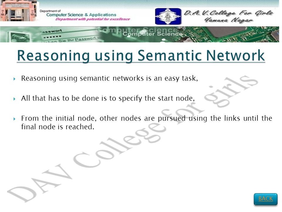  Reasoning using semantic networks is an easy task,  All that has to be done is to specify the start node,  From the initial node, other nodes are pursued using the links until the final node is reached.