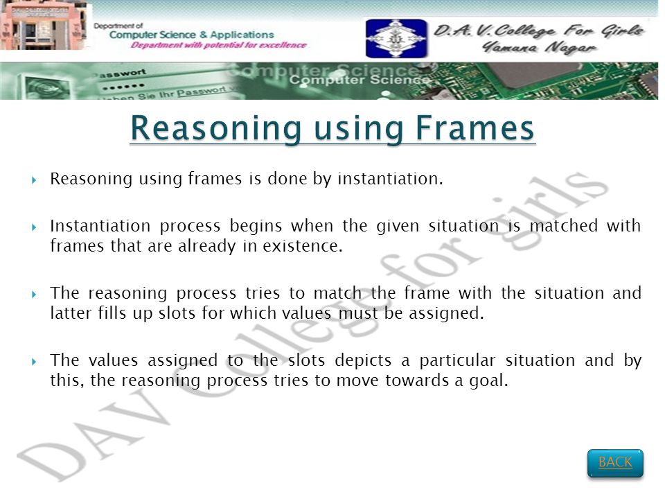  Reasoning using frames is done by instantiation.