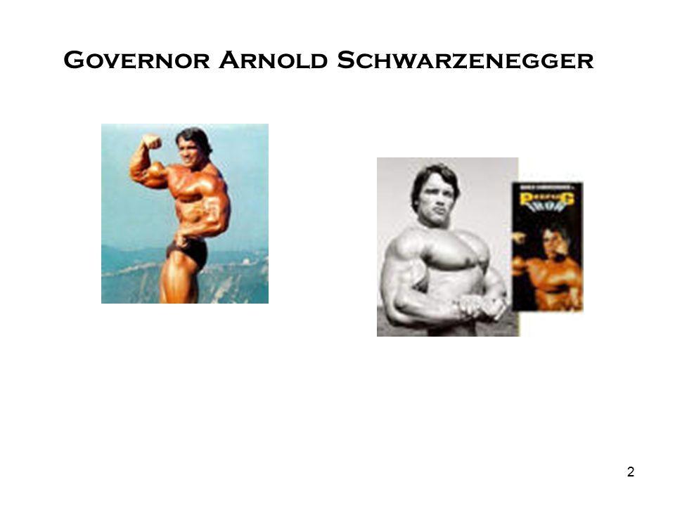 2 Governor Arnold Schwarzenegger